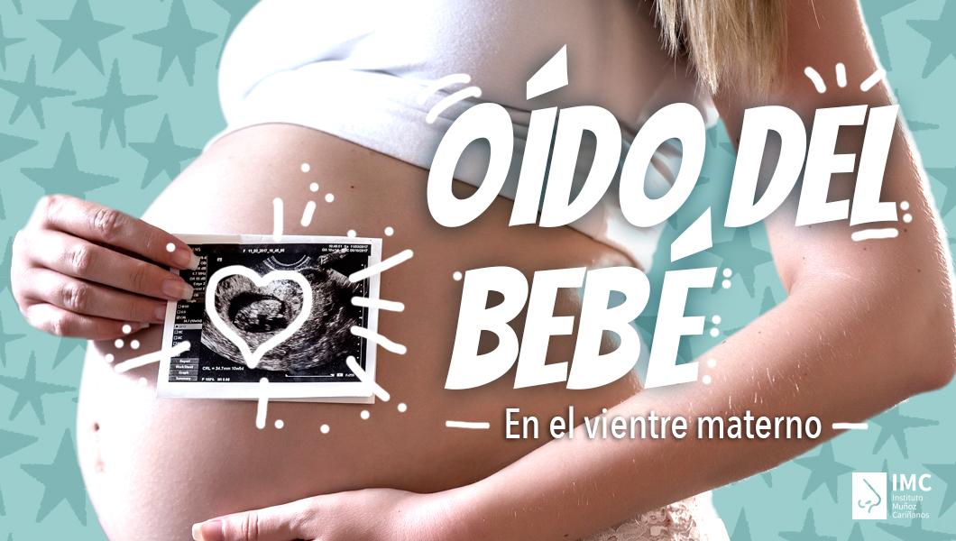 El oído del bebé en el vientre materno